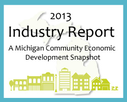 2013 Industry Report: A Michigan Community Economic Development Snapshot